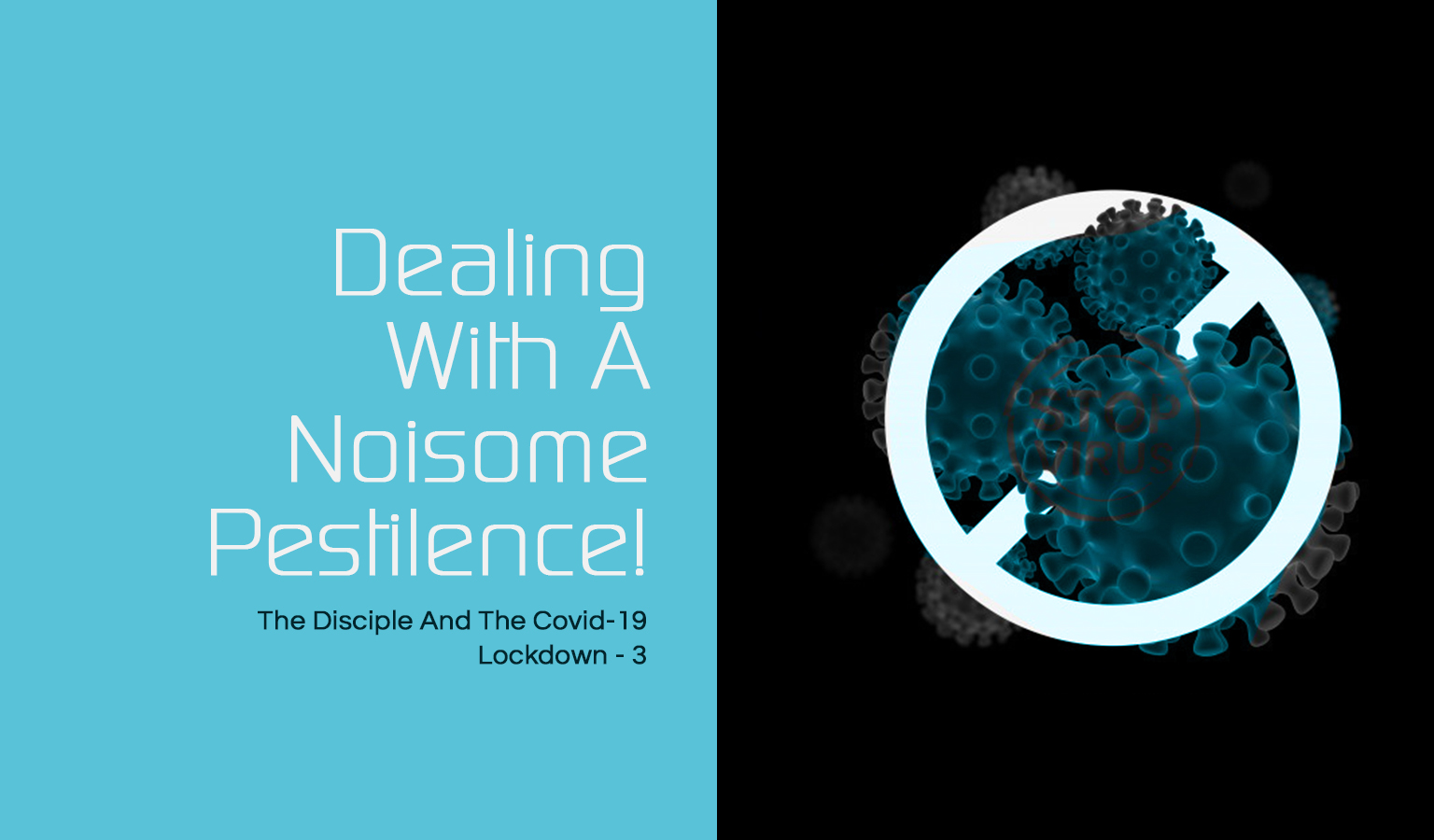 Dealing With A Noisome Pestilence!